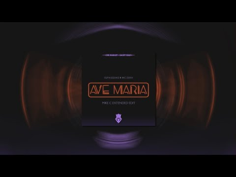 Supa Squad feat. MC Zuka - Ave Maria (Mike C Extended Edit)