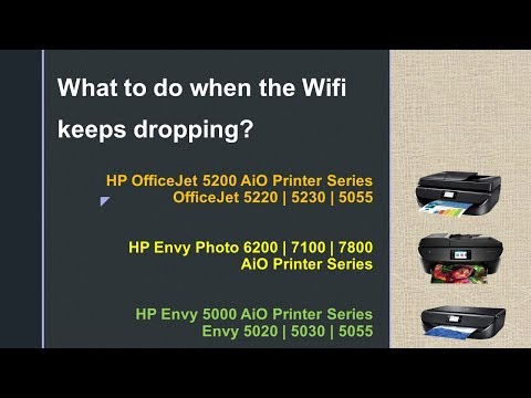 Officejet 5255 | Envy Photo 7855| 6255| 7155 | Envy 5055 | What to do when the Wifi Keeps dropping