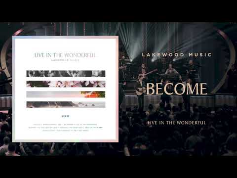 Lakewood Music - Become | Live In The Wonderful Album (Audio Only)