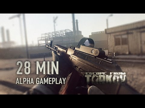 Escape from Tarkov Alpha Gameplay (28 mins)
