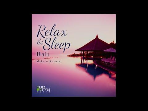 Relax & Sleep ~ Bali Sampler / Makoto Kubota
