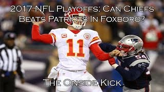 2017 NFL Playoffs: Can Chiefs Beats Patriots In Foxboro?