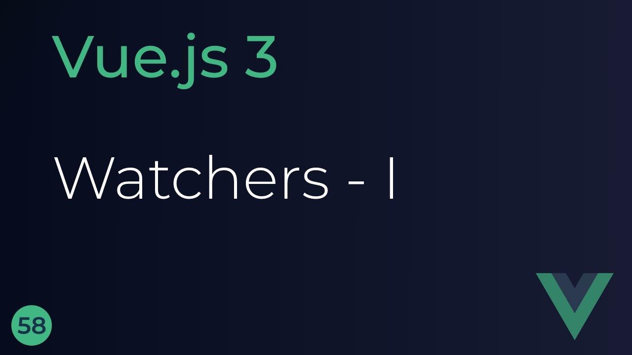Vue JS 3 Tutorial - Replacing Watchers (Part 1)