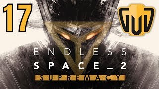 Endless Space 2 Supremacy Hissho -R | 17 | We Were Supposed To Be The Pacifitic Converters :(