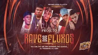 PROJETO RAVE DOS FLUXOS 1 - MC GW, GP, Kitinho e Gomes - Hoje é sexo na rave (DJ Tezinho e DJ GBR)