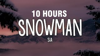 [10 HOURS] Sia - Snowman (Lyrics)