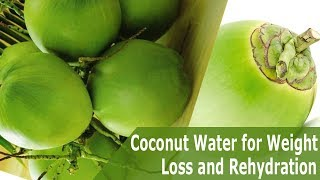 Coconut Water for Weight Loss And Rehydration | Best Tips To Lose Weight And Reduce Belly Fat