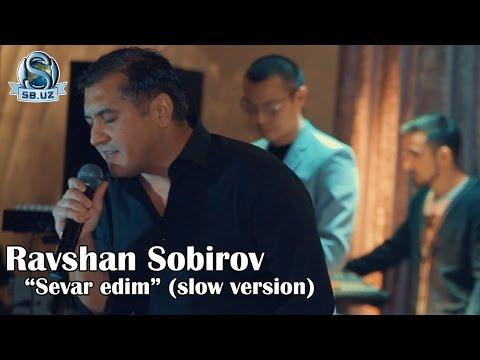 Ravshan Sobirov - Sevar edim (slow version)