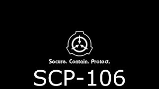 SCP-106 : MESURES DE CONFINEMENT