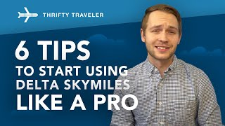 Delta SkyMiles: 6 Tips To Use Your SkyMiles (Like a Pro!) in 2020