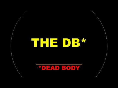 the-db*:-a-ghost-story-*dead-body
