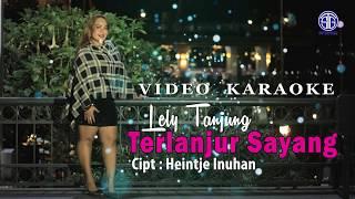 TERLANJUR SAYANG ( Karaoke) - Lely Tanjung