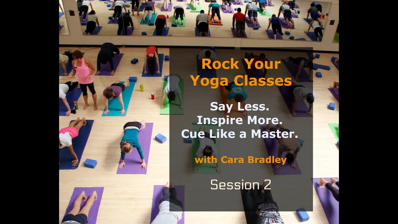 Rock Your Yoga Classes Session 2 Cueing Template 1 Effective Cueing For Yoga Teachers Youtube