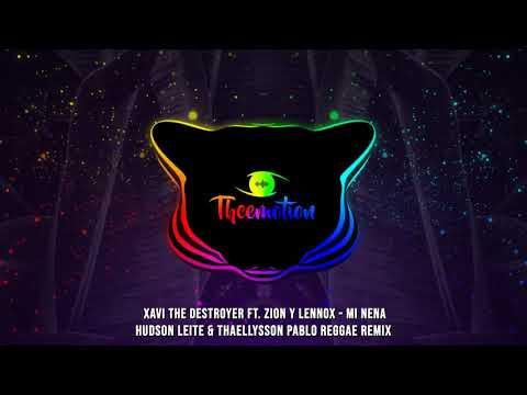 #TBT Xavi The Destroyer Ft. Zion Y Lennox - Mi Nena (Hudson Leite & Thaellysson Pablo Reggae Remix)
