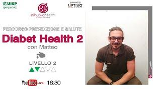 Percorso prevenzione e salute - Diabet Health 2 - Livello. 2 - 2 (Live)