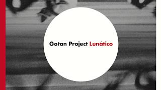 Gotan Project - Lunático (Full Album)
