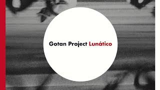 Gotan Project Lunático Full Album