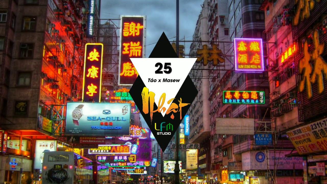 25 – Táo x Masew   Bản Mix Gây Nghiện #LFMSTUDIO