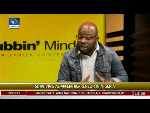 Surviving As An Entrepreneur In Nigeria Pt.2  Rubbin Minds 
