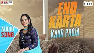 End karta | kaur pooja | smi audio | punjabi new songs 2017 | latest video  folk pop