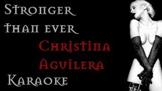Karaoke: Christina Aguilera Stronger Than Ever (Official Instrumental) HD