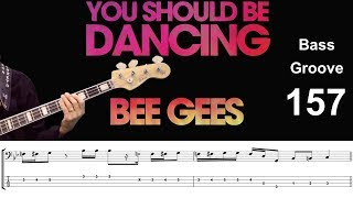 YOU SHOULD BE DANCING (Bee Gees) How to Play Bass Groove Cover with Score & Tab Lesson