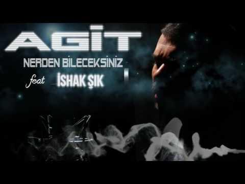 AGİT ft. İshak ŞIK - Nerden Bileceksiniz (Remix)