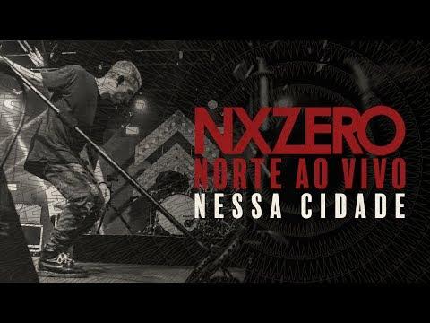 NX Zero - Nessa Cidade Ao Vivo [#NXZeroNORTEAoVivo]