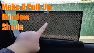 How To Make a Pull-Up Car Window Shade