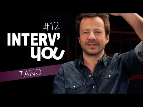 Interv'YOU #12 - Tano