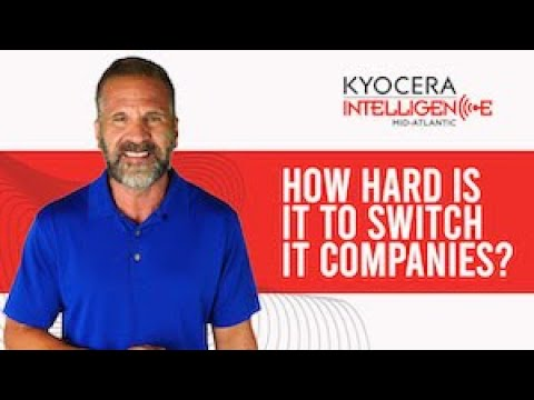How Hard Is It To Switch IT Companies? | Kyocera Intelligence
