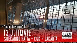 Review of T3 ULTIMATE - Terminal 3 Ultimate - Soekarno Hatta CGK - ICAO: WIII