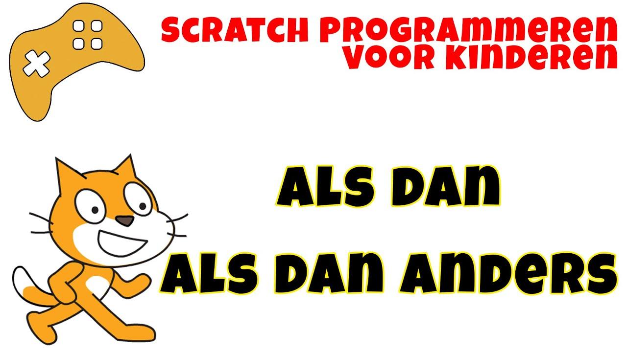 Scratch Programmeren Voor Kinderen Als Dan Als Dan Anders