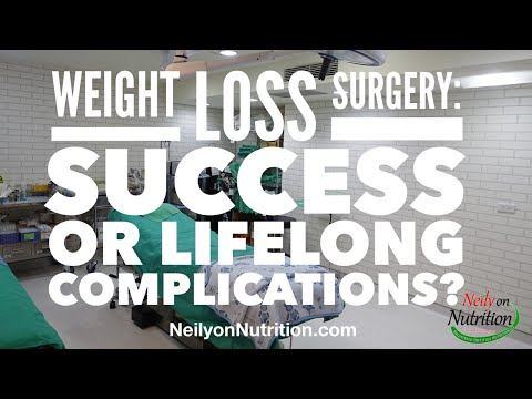 Weight Loss Surgery: Success or Lifelong Complications?