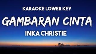 Inka Christy - Gambaran Cinta Karaoke Lower Key Nada Rendah Audio Jernih
