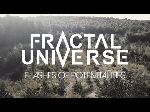 "Fractal Universe ""Flashes of Potentialities"" (OFFICIAL VIDEO) Mp3"