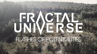 Fractal Universe – Flashes of Potentialities (OFFICIAL VIDEO)