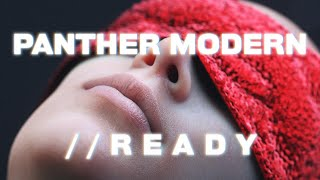 PANTHER MODERN - READY (Official Video)