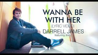 Wanna Be With Her (Remix) (Lyric Video) by Darrell James