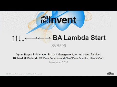AWS re:Invent 2016: ↑↑↓↓←→←→ BA Lambda Start (SVR305)
