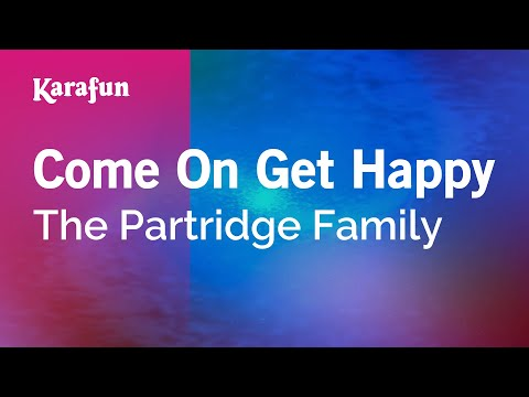 Karaoke Come On Get Happy - The Partridge Family *