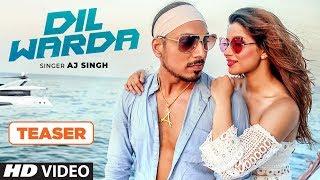 Dil Warda Song Teaser | AJ Singh | Full Video Releasing ►27 January 2018