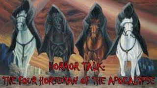 Horror Talk: The Four Horsemen Of The Apocalypse (EOTWM)