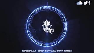 Bear Grillz - Drop That Low (Feat. Datsik)