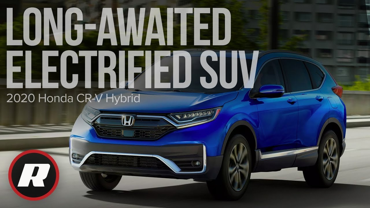 2020 Honda Cr V Hybrid Long Awaited Electrified Suv Debuts