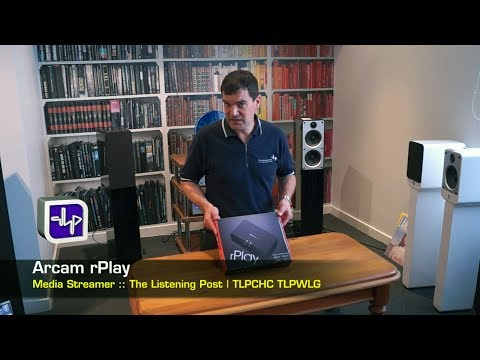 Arcam rPlay Music Streamer Unboxing, Hands On | The Listening Post | TLPCHC TLPWLG