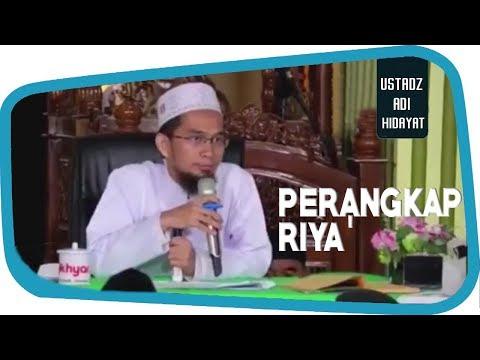 Waspadalah Dengan Perangkap Riya' || Ustadz Adi Hidayat Lc MA