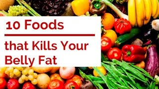 10 Food that Kills Your Belly Fat