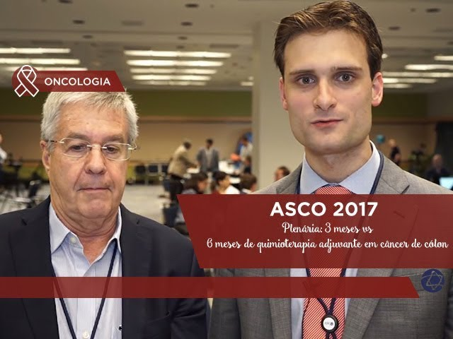 Plenária: 3 meses vs 6 meses de quimioterapia adjuvante em câncer de cólon - ASCO 2017