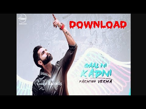 How To Download Gaal Ni Kadni Song By Parmish Verma